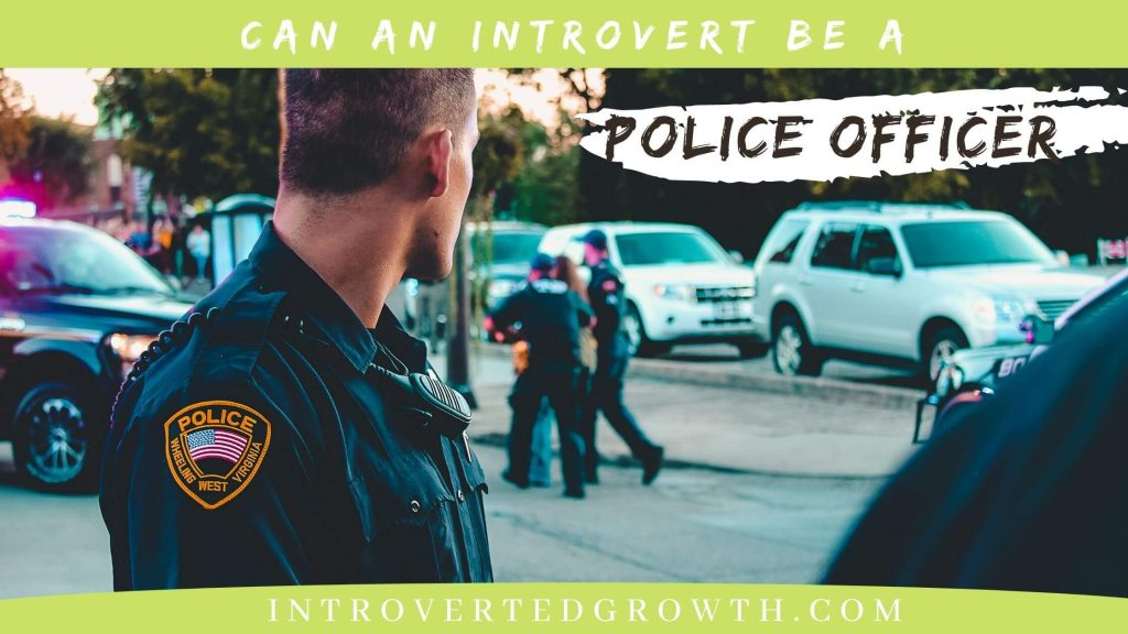 can an introvert be a police officer