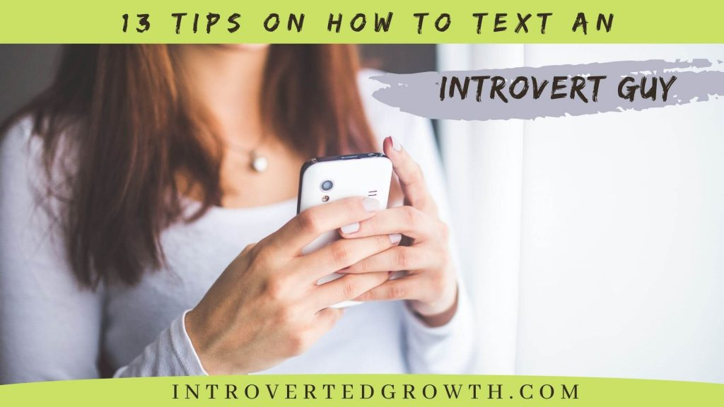 how to text an introvert guy